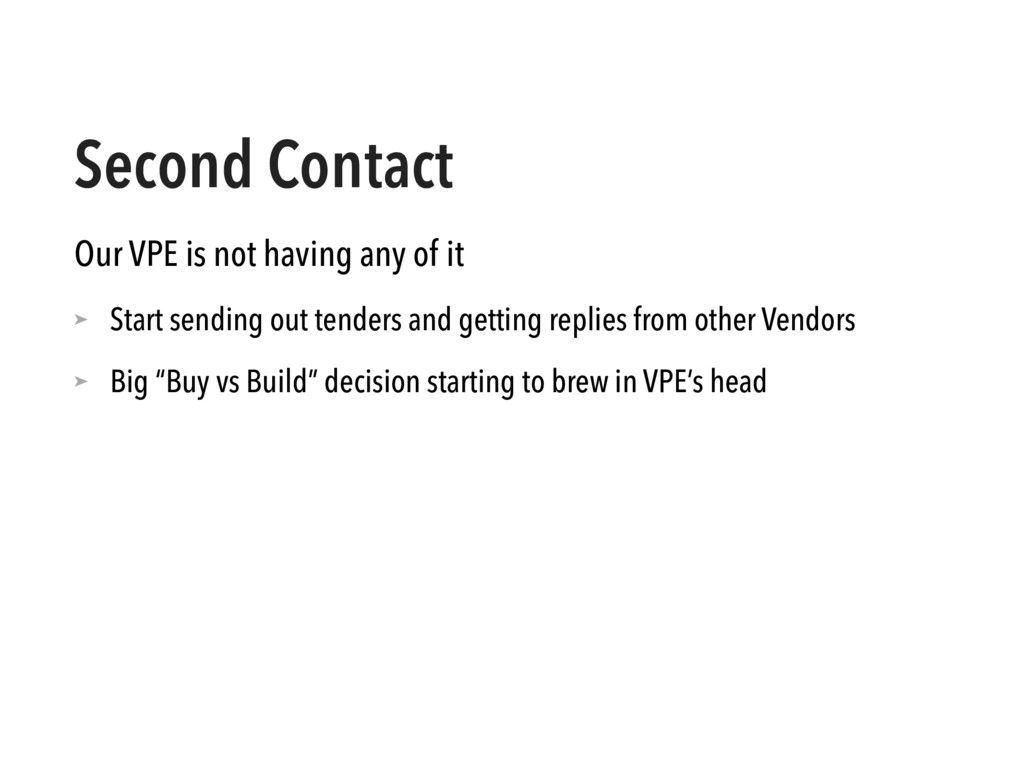 Second Contact Our VPE is not having any of it ...