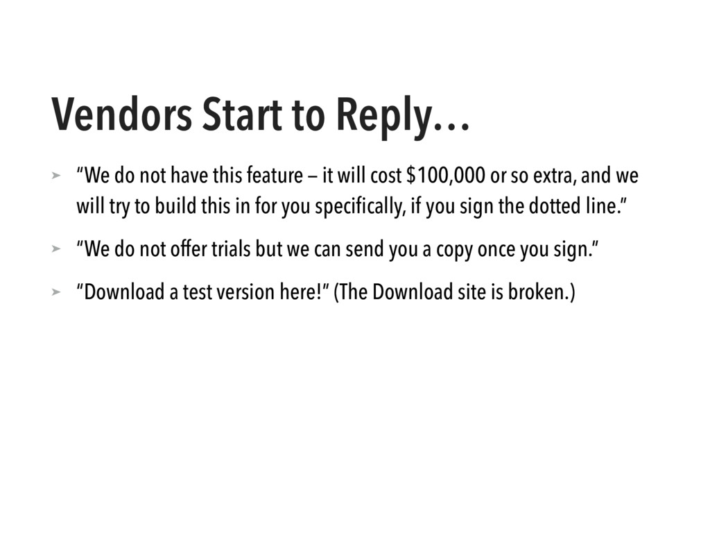 """Vendors Start to Reply… ➤ """"We do not have this ..."""