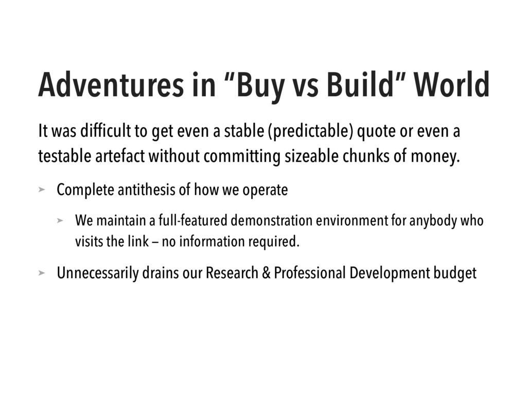 """Adventures in """"Buy vs Build"""" World It was diffic..."""