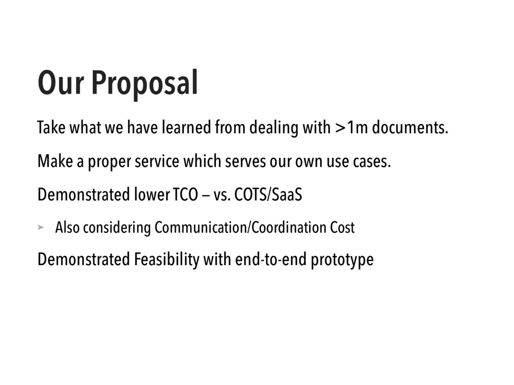 Our Proposal Take what we have learned from dea...