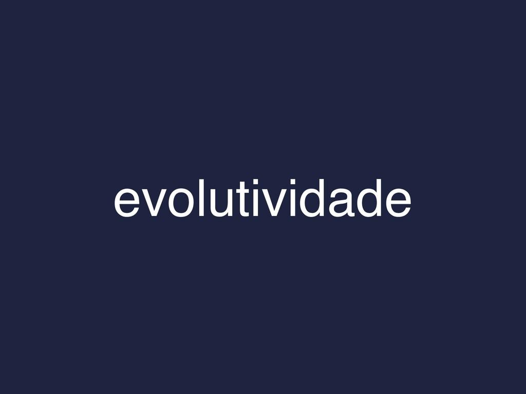 evolutividade