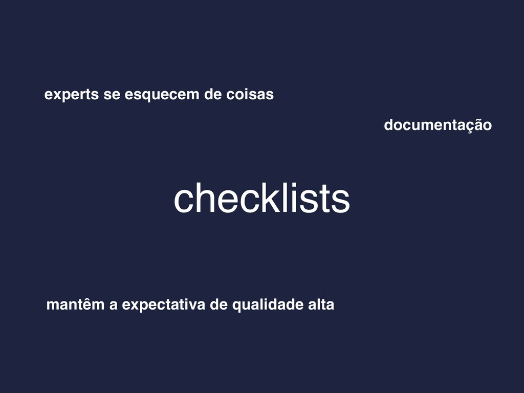 checklists experts se esquecem de coisas mantêm...
