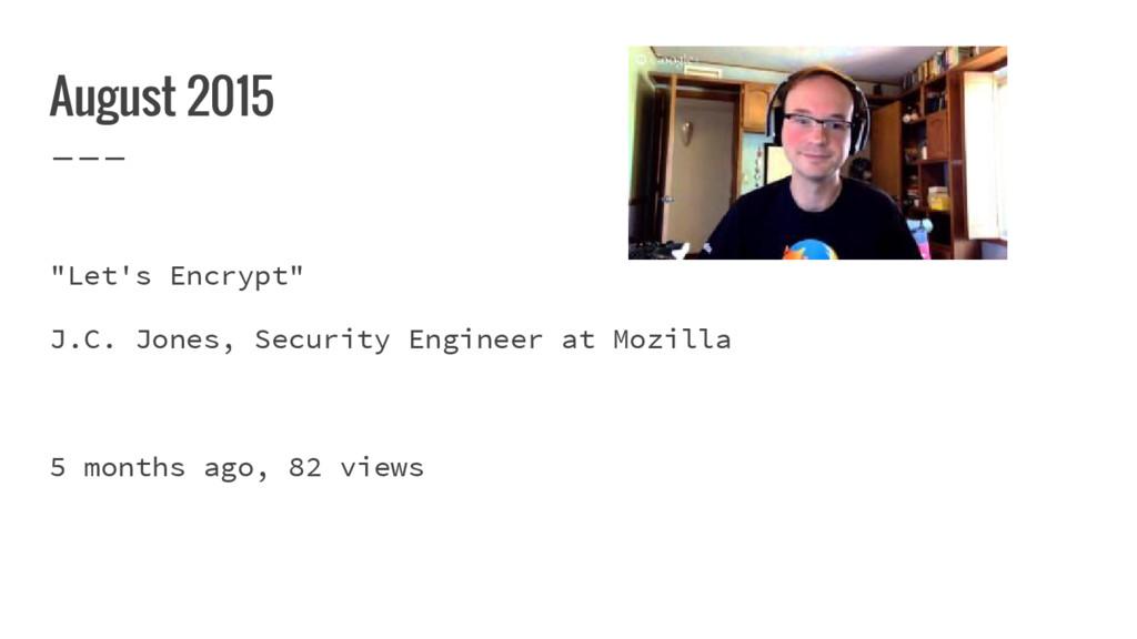 """August 2015 """"Let's Encrypt"""" J.C. Jones, Securit..."""