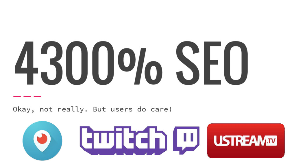 4300% SEO Okay, not really. But users do care!
