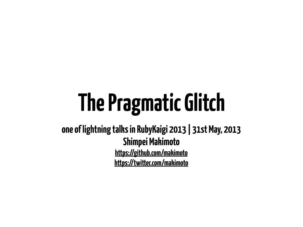 The Pragmatic Glitch one of lightning talks in ...