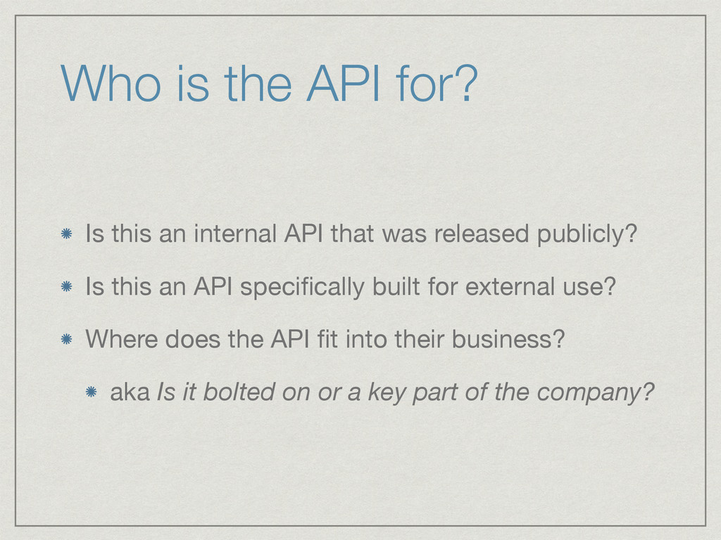 Who is the API for? Is this an internal API tha...