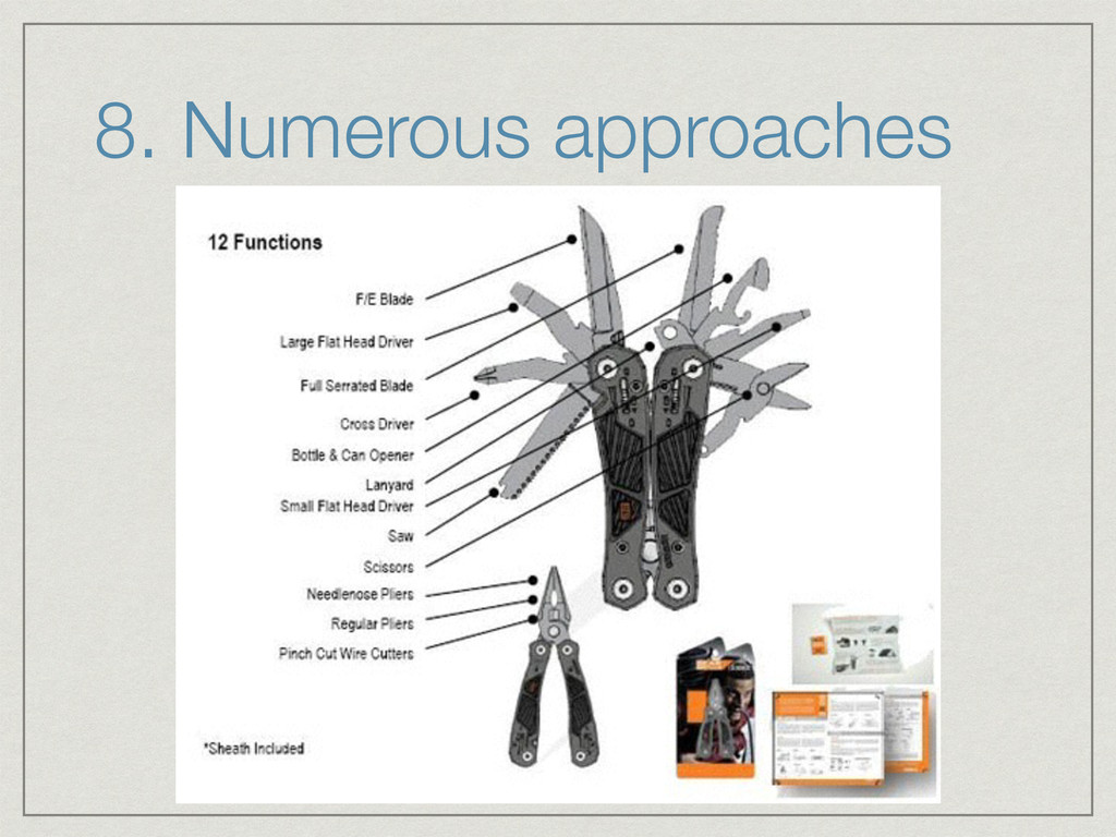 8. Numerous approaches