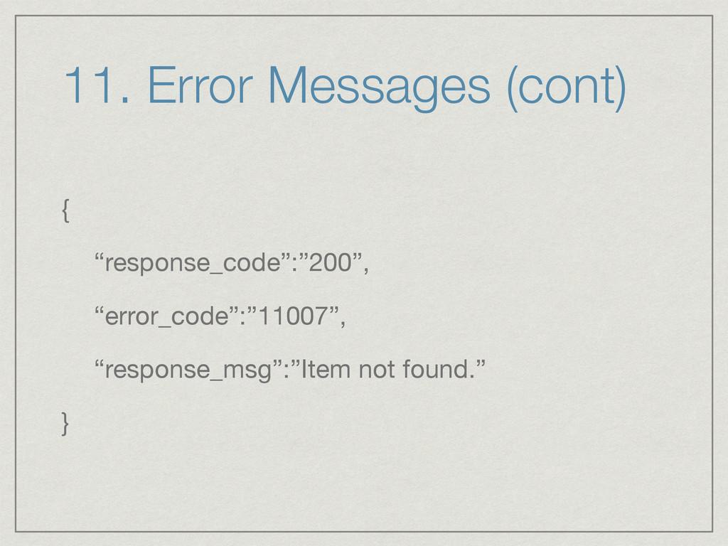"11. Error Messages (cont) {  ""response_code"":""2..."
