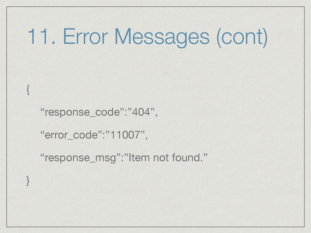 "11. Error Messages (cont) {  ""response_code"":""4..."