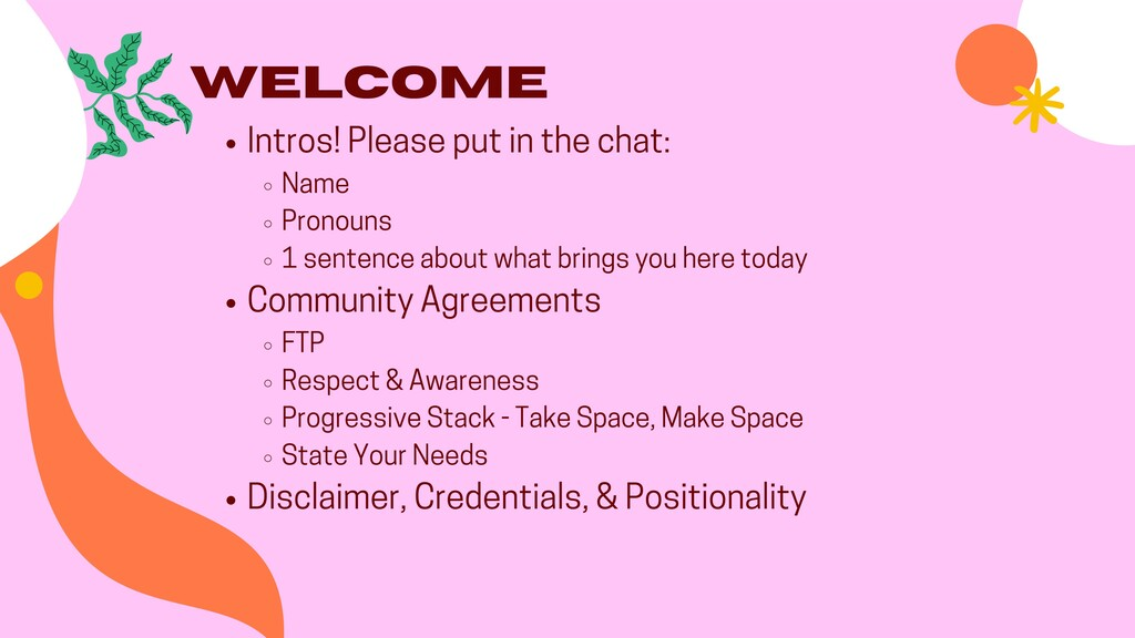 Welcome Intros! Please put in the chat: Name Pr...