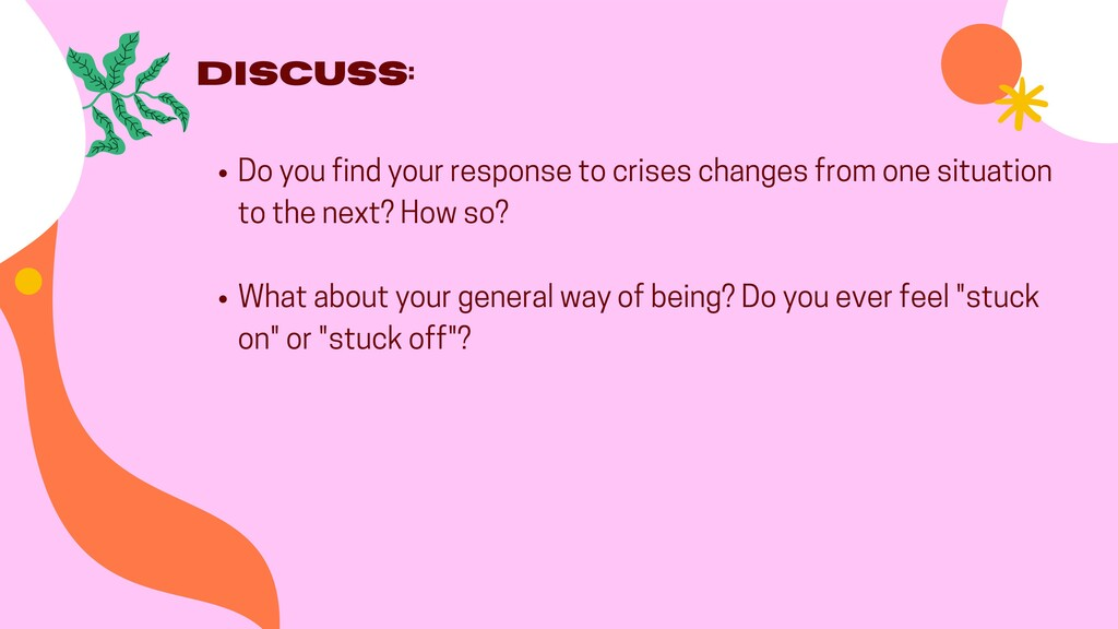 Discuss: Do you find your response to crises ch...