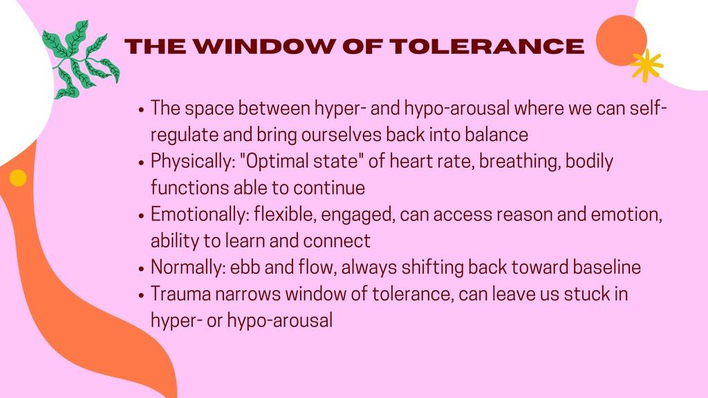 The Window of Tolerance The space between hyper...