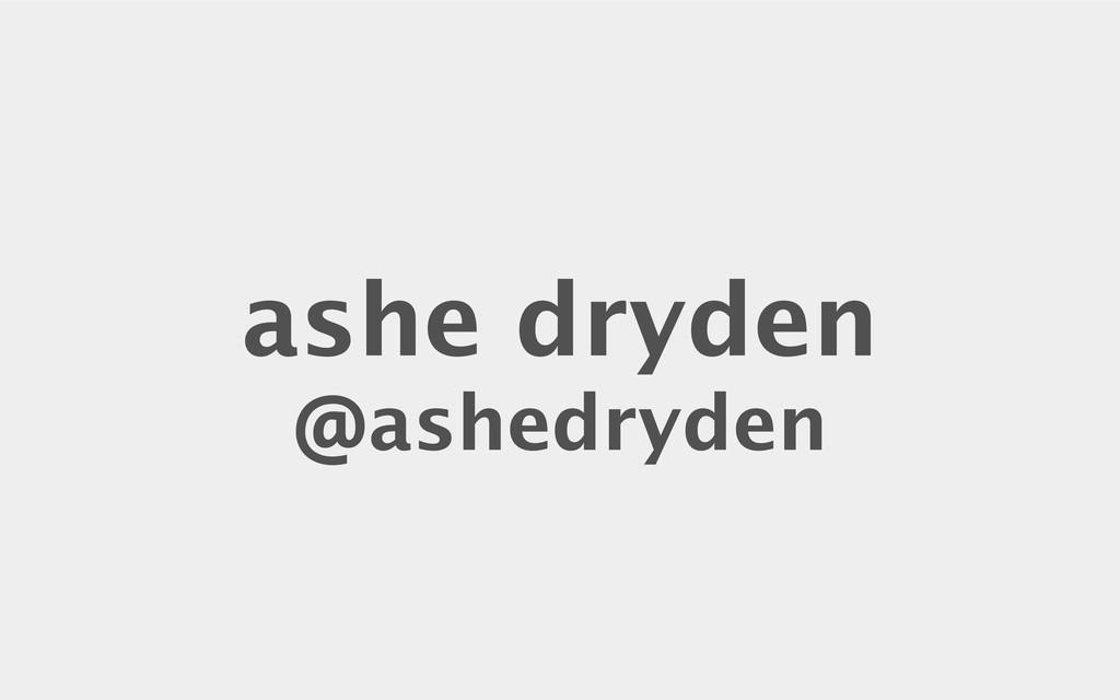 ashe dryden @ashedryden