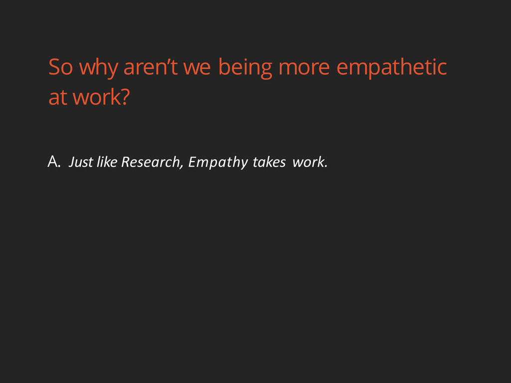 So why aren't we being more empathetic at work?...