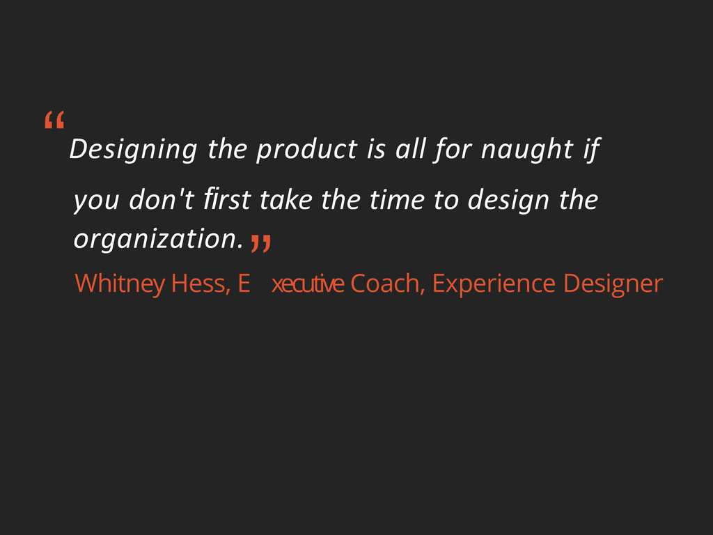 """Designing the product is all for naught if you..."