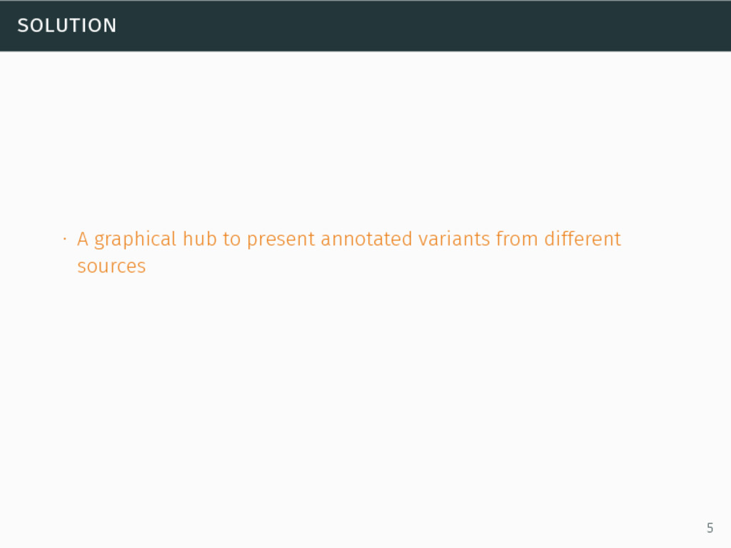 solution ∙ A graphical hub to present annotated...