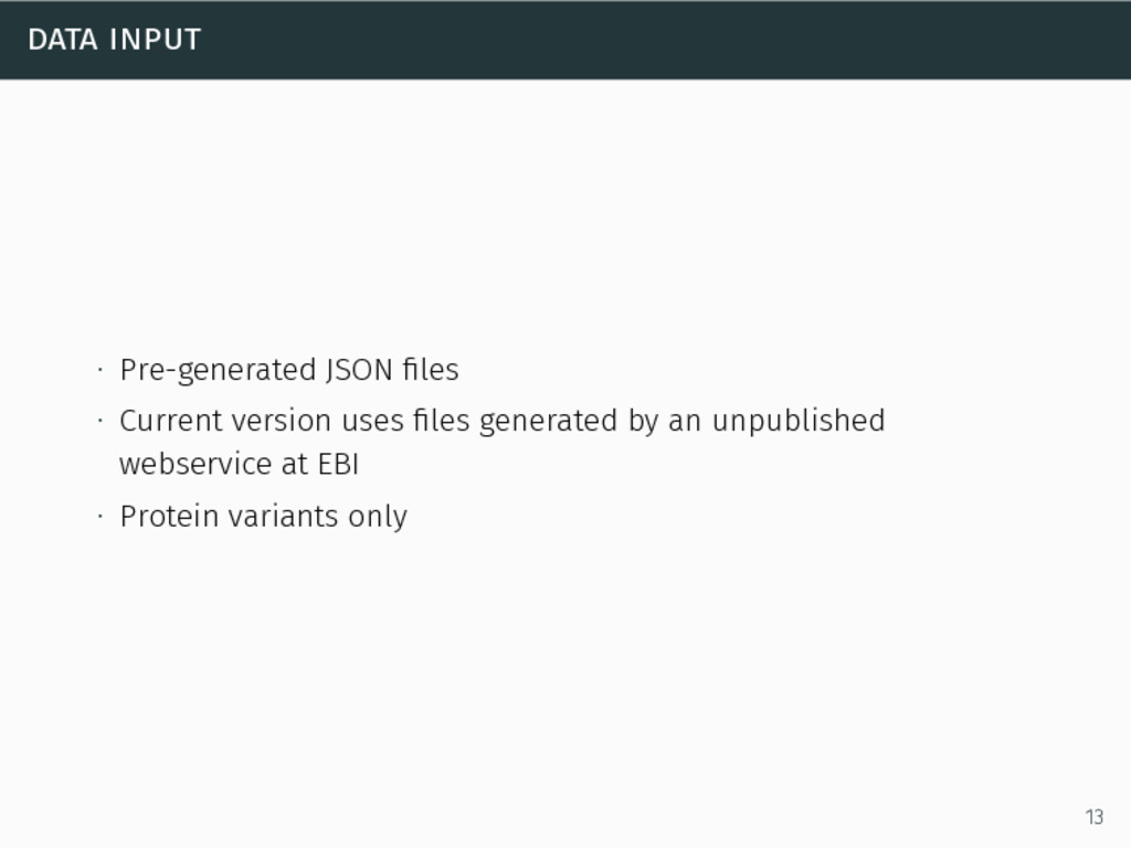 data input ∙ Pre-generated JSON files ∙ Current ...