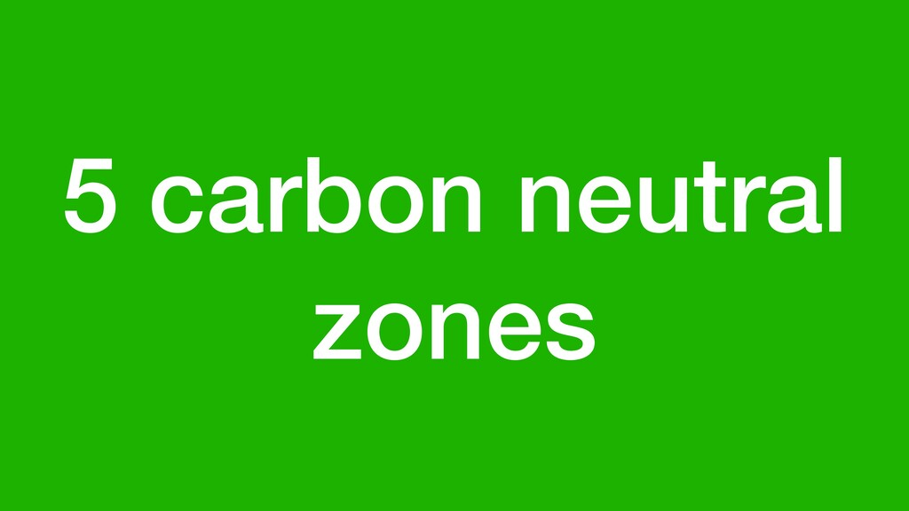5 carbon neutral zones