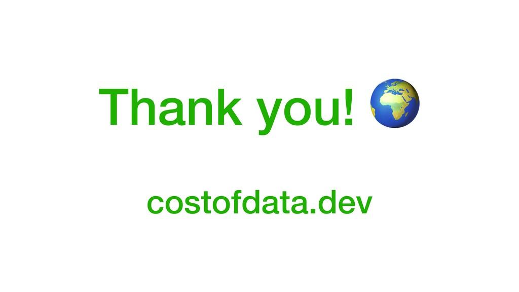 Thank you! 🌍 costofdata.dev