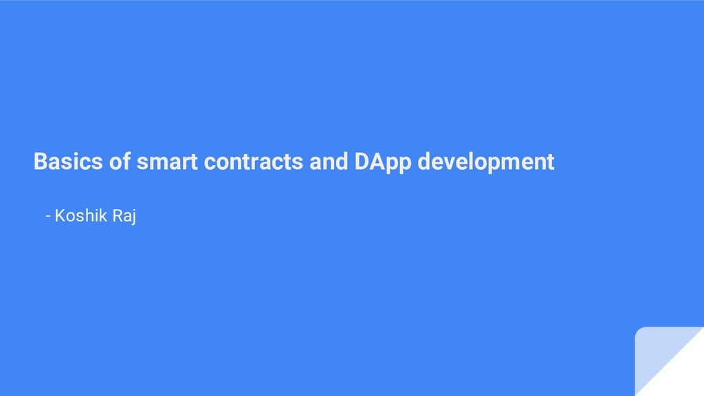 Basics of smart contracts and DApp development ...