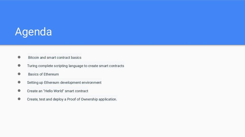 Agenda ● Bitcoin and smart contract basics ● Tu...