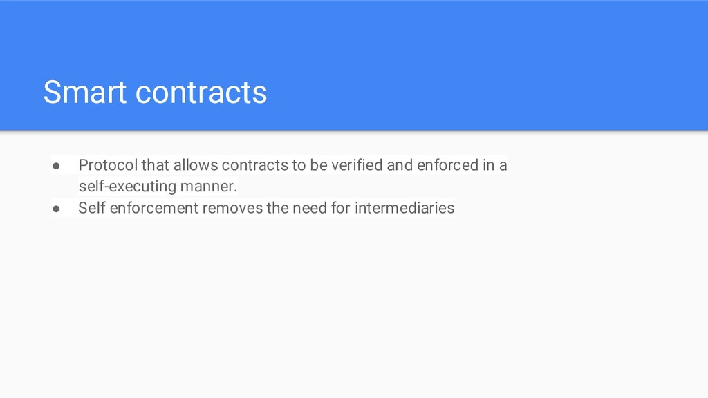 Smart contracts ● Protocol that allows contract...