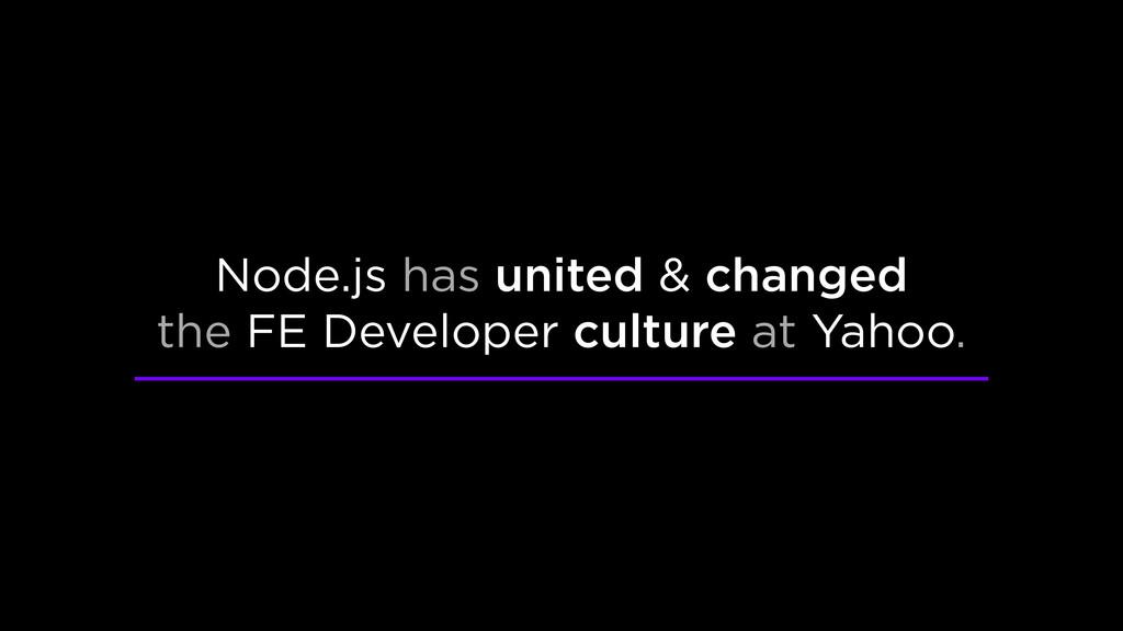 Node.js has united & changed the FE Developer c...