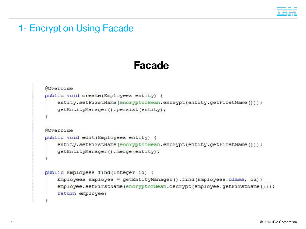 © 2015 IBM Corporation 1- Encryption Using Faca...