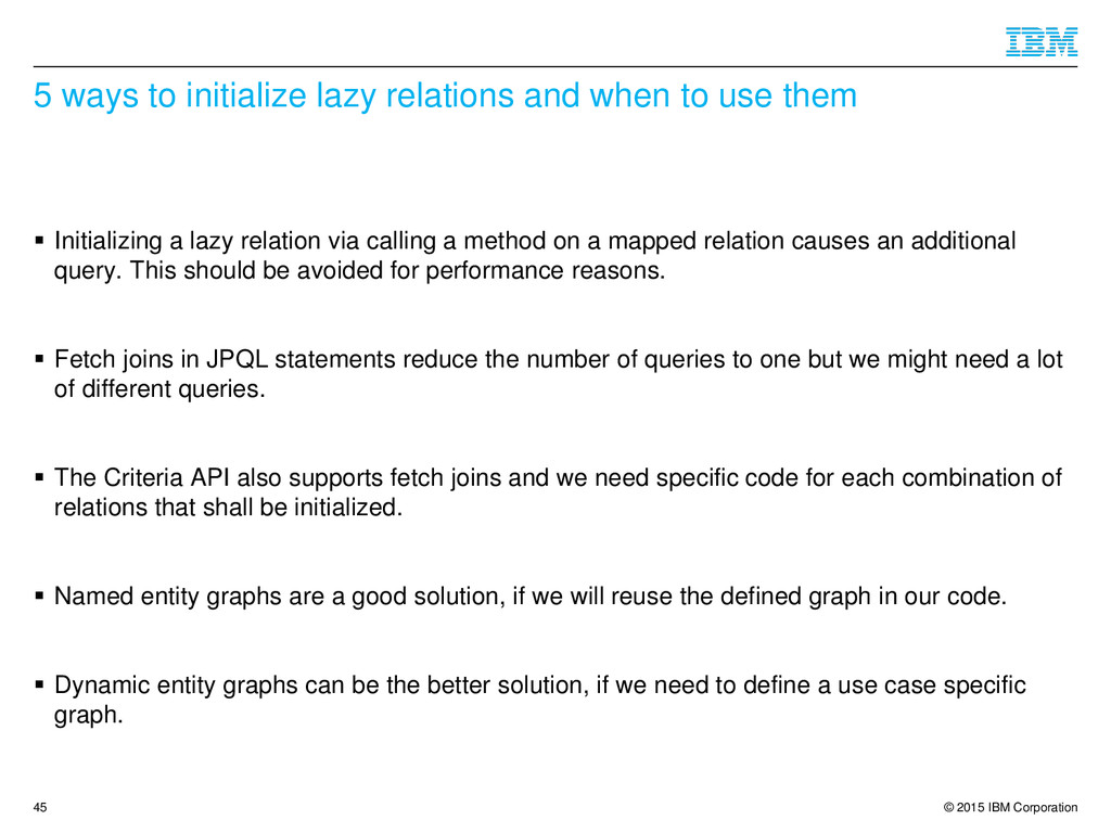 © 2015 IBM Corporation 5 ways to initialize laz...