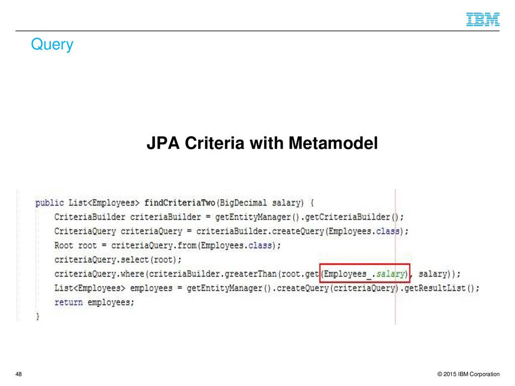 © 2015 IBM Corporation Query JPA Criteria with ...