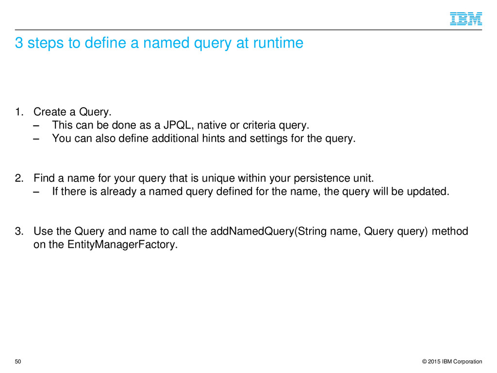 © 2015 IBM Corporation 3 steps to define a name...
