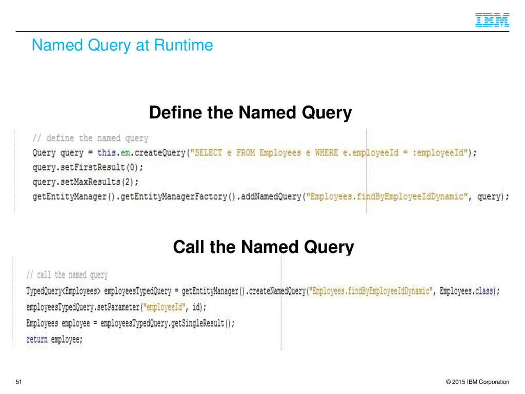 © 2015 IBM Corporation Named Query at Runtime D...