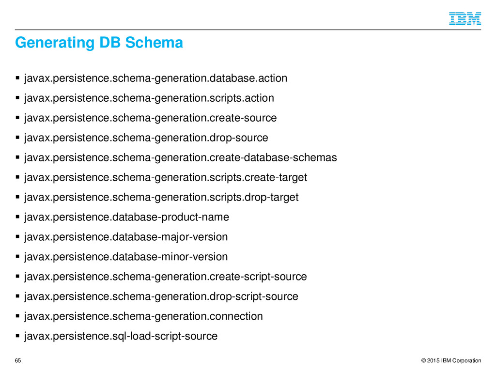 © 2015 IBM Corporation Generating DB Schema  j...