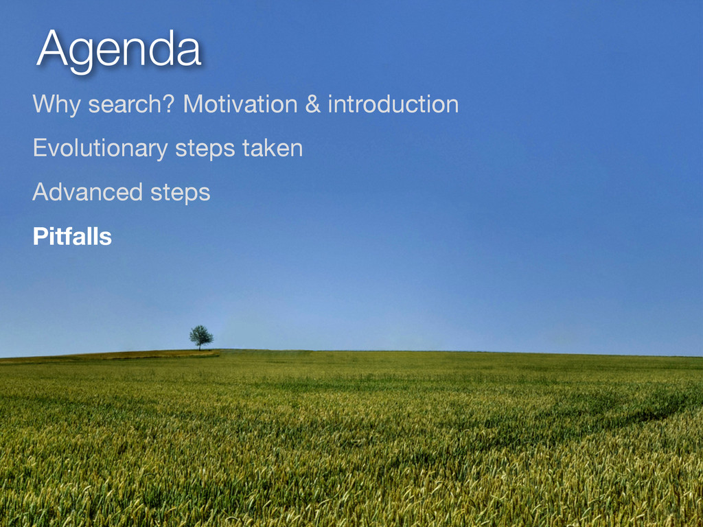Agenda Why search? Motivation & introduction  E...