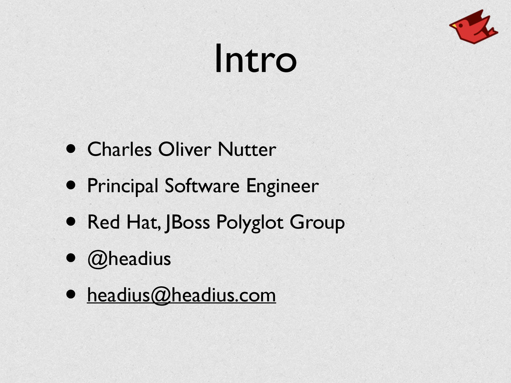 Intro • Charles Oliver Nutter	 