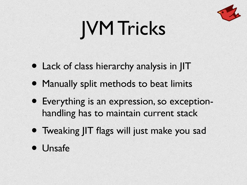 JVM Tricks • Lack of class hierarchy analysis i...