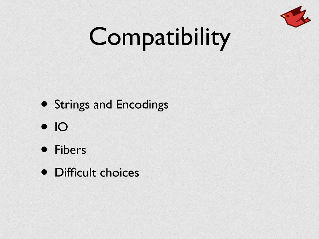 Compatibility • Strings and Encodings	 