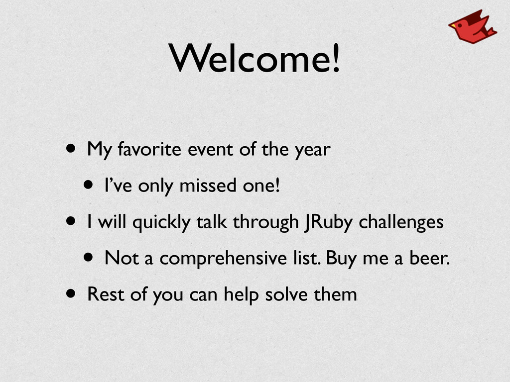 Welcome! • My favorite event of the year	 