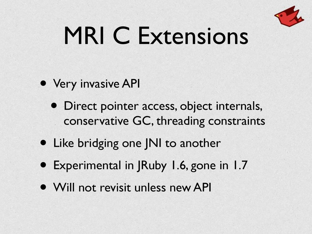 MRI C Extensions • Very invasive API  • Direc...