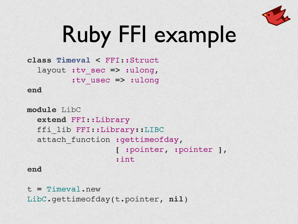 Ruby FFI example class Timeval < FFI::Struct! l...