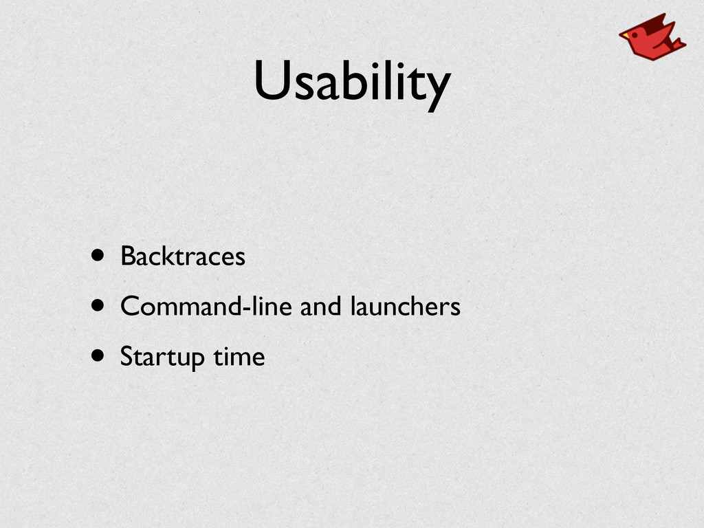 Usability • Backtraces	 