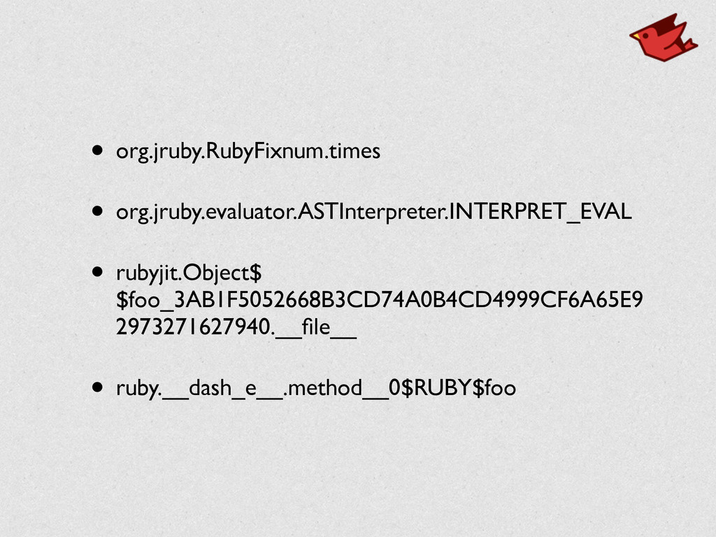 • org.jruby.RubyFixnum.times  • org.jruby.eva...