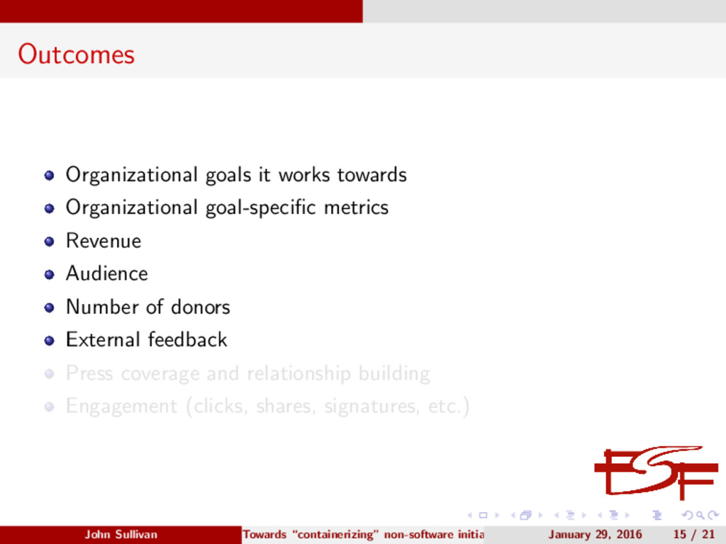 Outcomes Organizational goals it works towards ...
