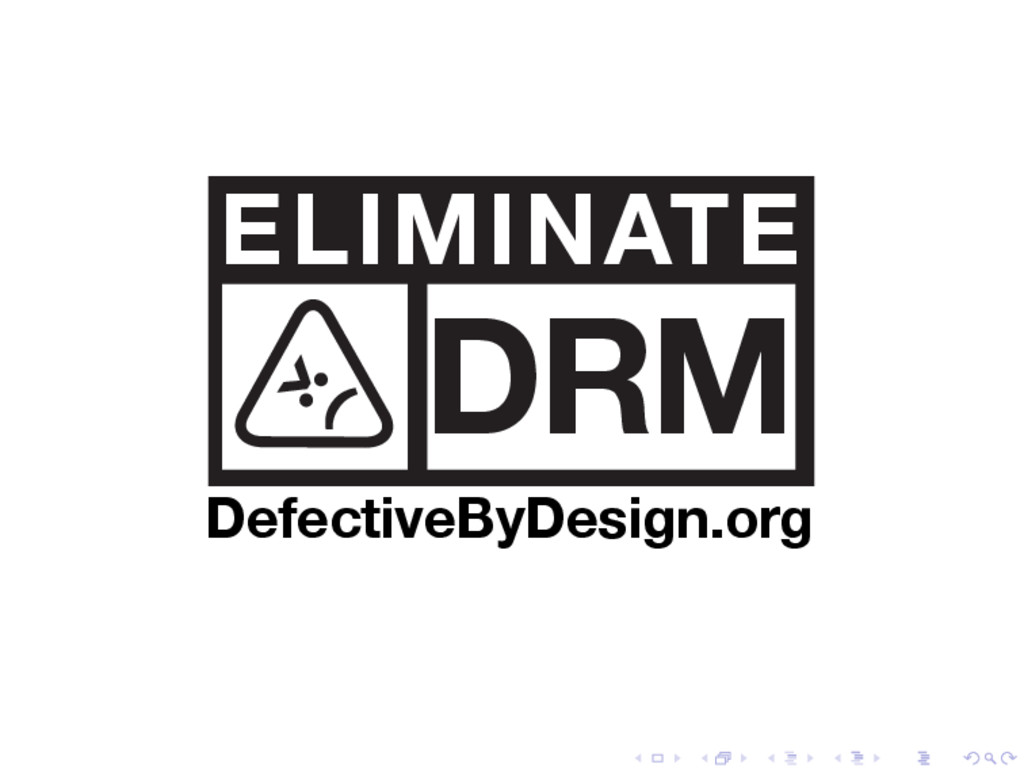 ELIMINATE DRM DefectiveByDesign.org
