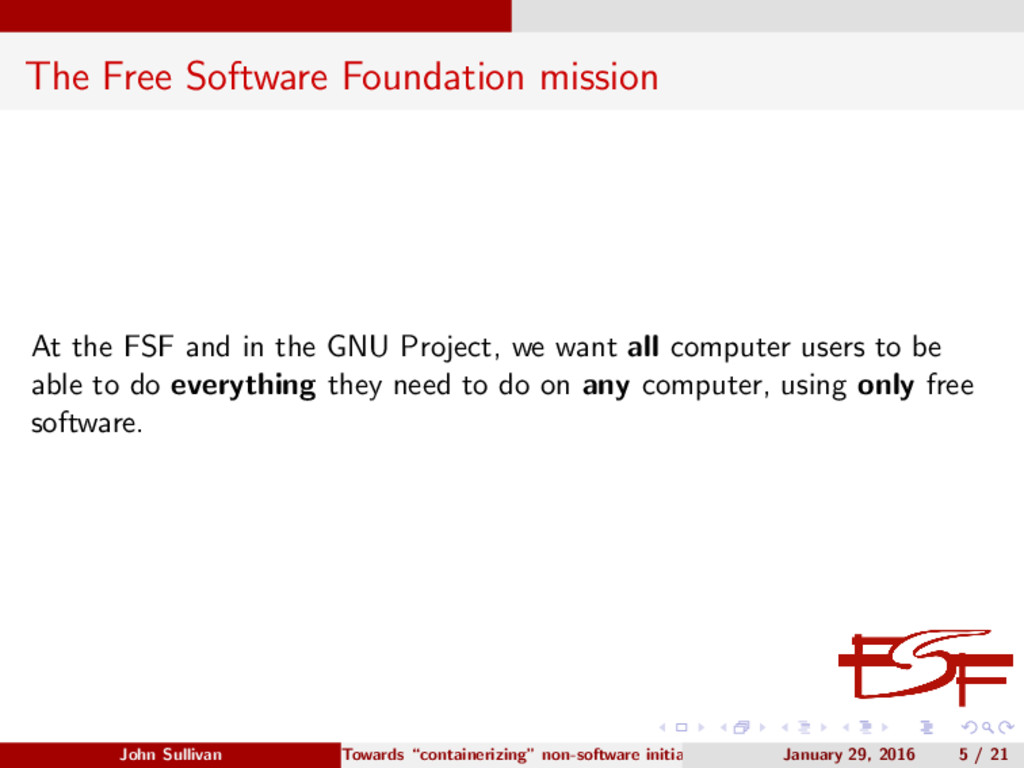 The Free Software Foundation mission At the FSF...