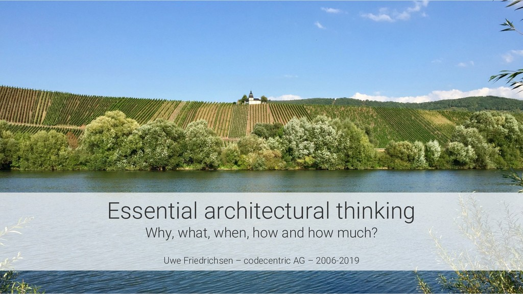 Essential architectural thinking Why, what, whe...
