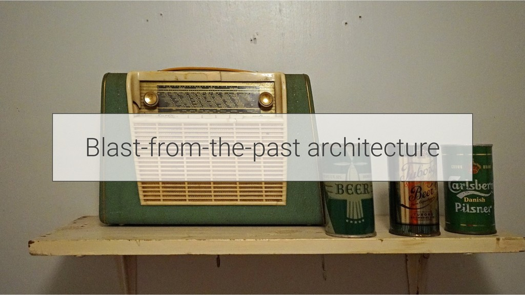 Blast-from-the-past architecture