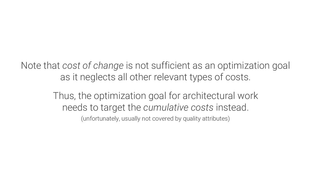 Note that cost of change is not sufficient as a...