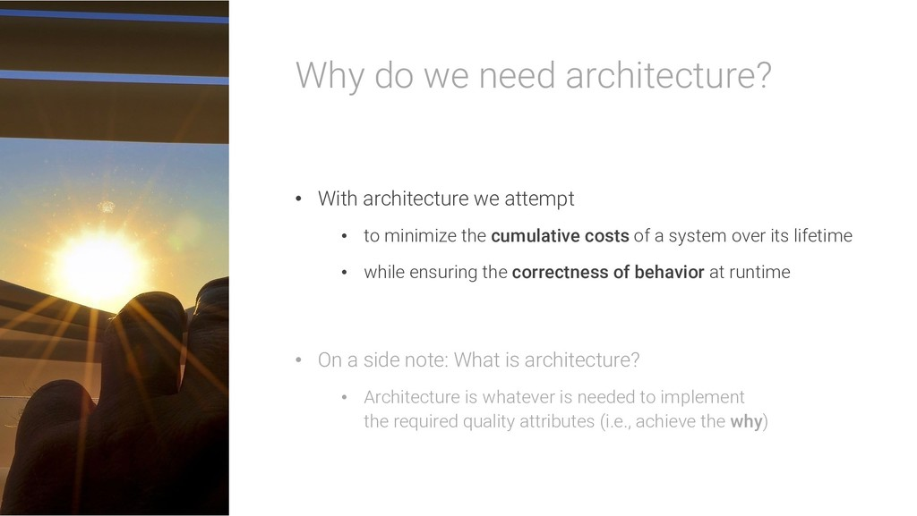 Why do we need architecture? • With architectur...
