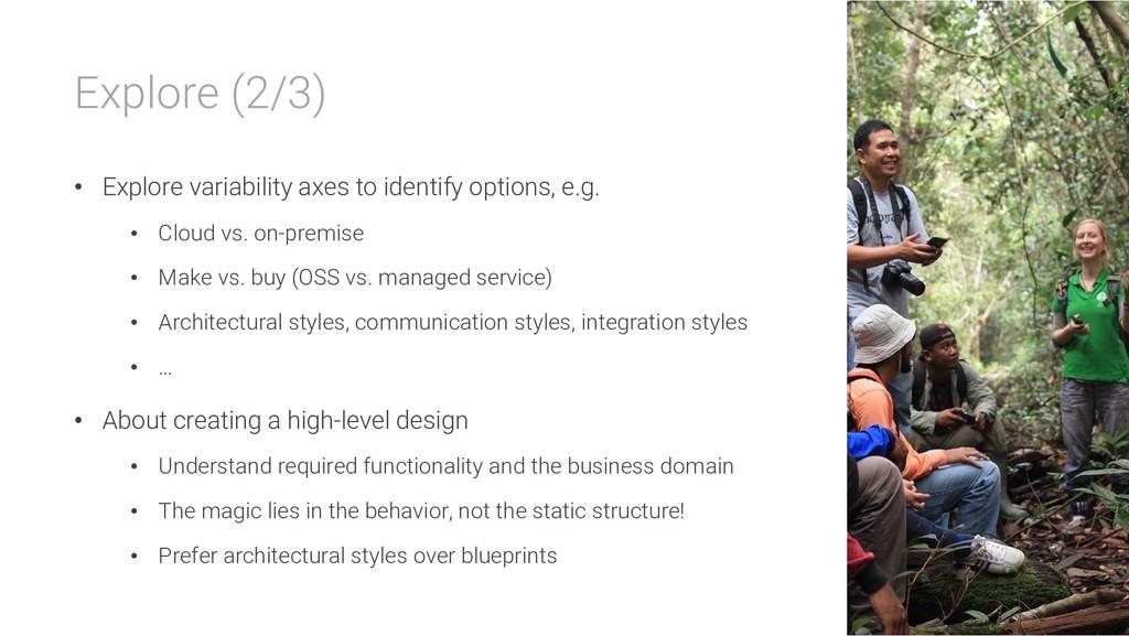 Explore (2/3) • Explore variability axes to ide...